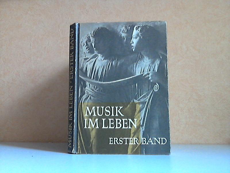 Musik im Leben erster Band: Ein Buch zum Singen und Spielen vom 5. Schuljahr an