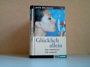 Glücklich allein - Das Handbuch für Singles