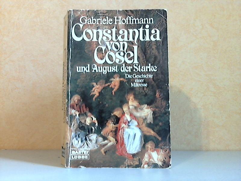 Constantia von Cosel und August der Starke - Die Geschichte einer Mätresse