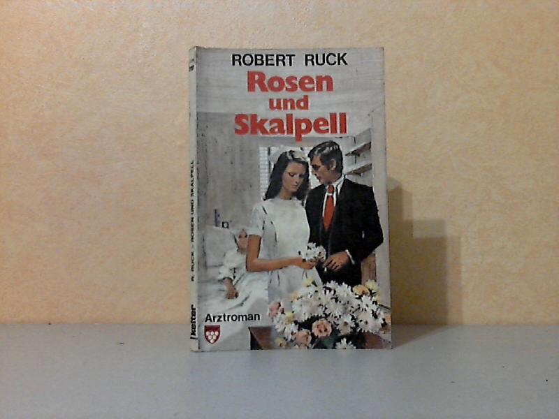 Rosen und Skalpell - Arztroman KELTER TASCHENBUCH Band 1151