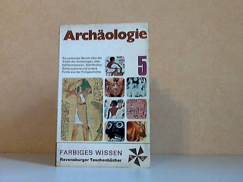 Ravensburger Taschenbücher Farbiges Wissen 5: Archäologie, Geheimnisse der Vergangenheit