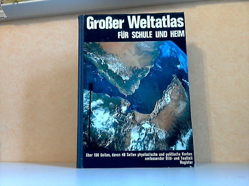Großer Weltatlas für Schule und Heim über 100 Seiten davon 48 Seiten physikalische und politische Karten, umfassender Bild- u nd Textteil, Register