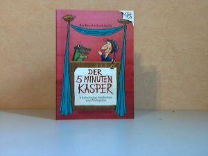 Der 5-Minuten-Kasper - 6 kurze lustige Geschichten zum Nachspielen Illustriert von Frank Rußek