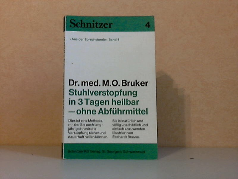 """Stuhlverstopfung in 3 Tagen heilbar ohne Abführmittel Schnitzer """"Aus der Sprechstunde"""" Band 4"""