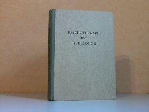 Psychotherapie und Seelsorge - Eine Einführung in die Tiefenpsychologie Gesammelte Vorträge