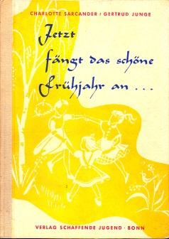 Jetzt fängt das schöne Frühjahr an ... - Eine Auswahl von Liedern, Tänzen, Gedichten und Geschichten für Frühlingsfeiern. (Für Kindergruppen im Alter von 6 bis 15 Jahren) Mit Zeichnungen von Christel Siede.