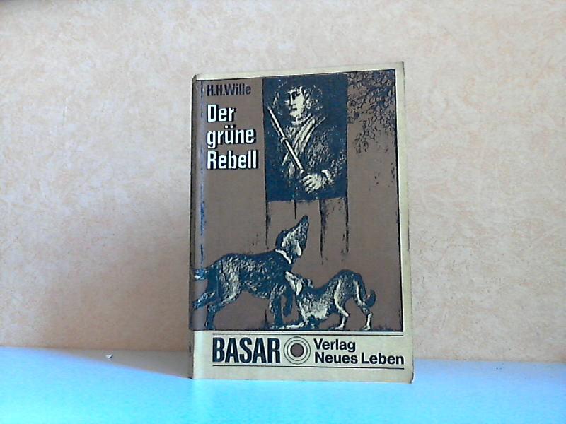 Der grüne Rebell - Historischer Roman um den Freijäger Karl Stülpner