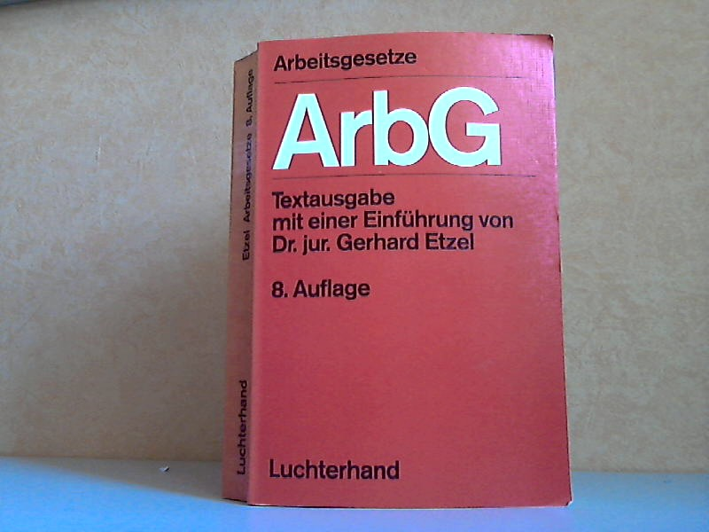 Arbeitsgesetze - Textausgabe mit einer Einführung Stand: 1. November 1986