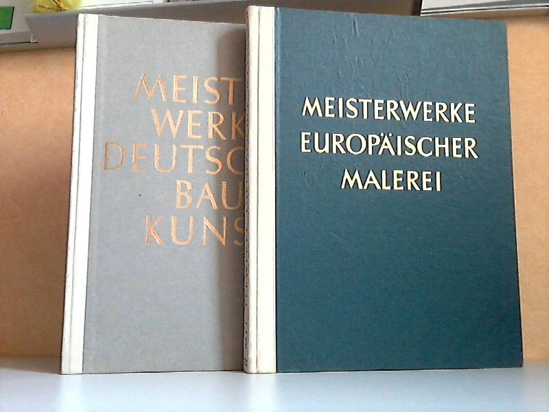 Meisterwerke Deutscher Baukunst, Schöne deutsche Bauten aus zwölf Jahrhunderten + Meisterwerke Europäischer Malerei 2 Bücher