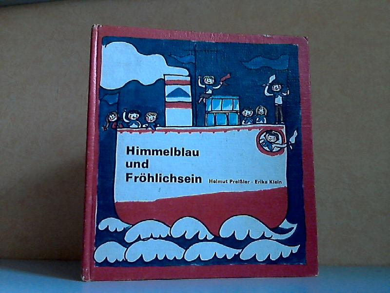 Himmelblau und Fröhlichsein - Ein Bilderbuch für Jungpioniere Erika Klein malte viele heitere Bilder