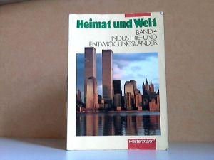 Heimat und Welt - Band 4: Industrie- und Entwicklungsländer - Ausgabe für Berlin, Brandeburg, Mecklenburg-Vorpommern, Sachsen, Sachsen-Anhalt und Thüringen