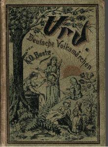 Deutsche Volksmärchen aus dem Munde des Volkes gesammelt und zum ersten Male nacherzählt mit 16 Autotypien und 1 Buntdruckbild von Th. Riemann