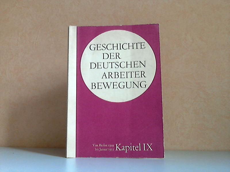Geschichte der Deutschen Arbeiterbewegung Kapitel 9: Periode von Herbst 1929 bis Januar 1933 Institut für Marxismus-Leninismus beim Zentralkomitee der SED