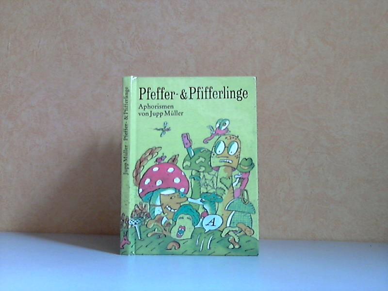Pfeffer- und Pfifferlinge - Aphorismen Illustrationen von Lothar Otto
