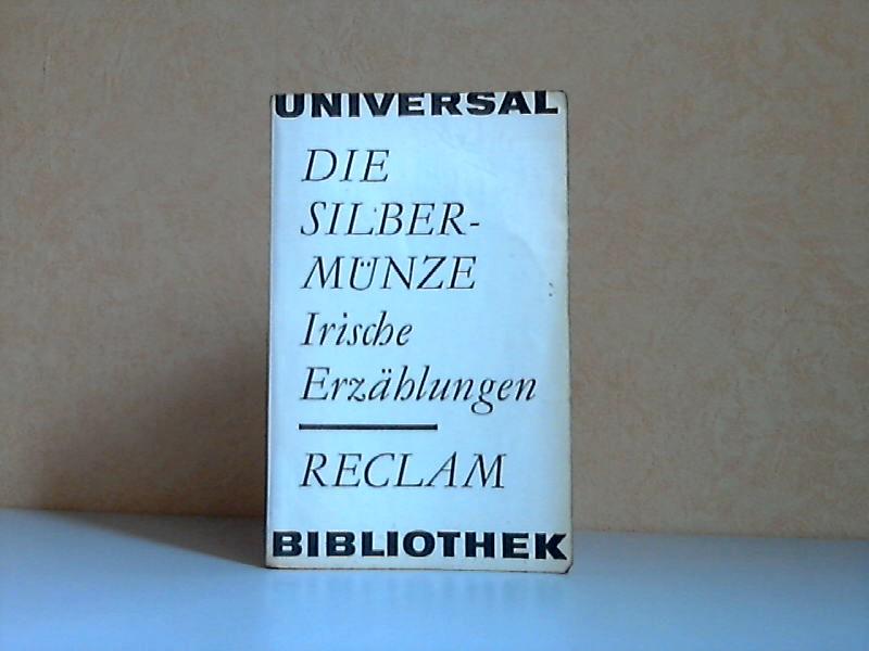 Die Silbermünze - Irische Erzählungen Reclams Universal-Bibliothek Band 331