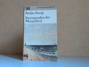 Sternstunden der Menschheit - Zwölf historische Miniaturen Taschenbibliothek der Weltliteratur