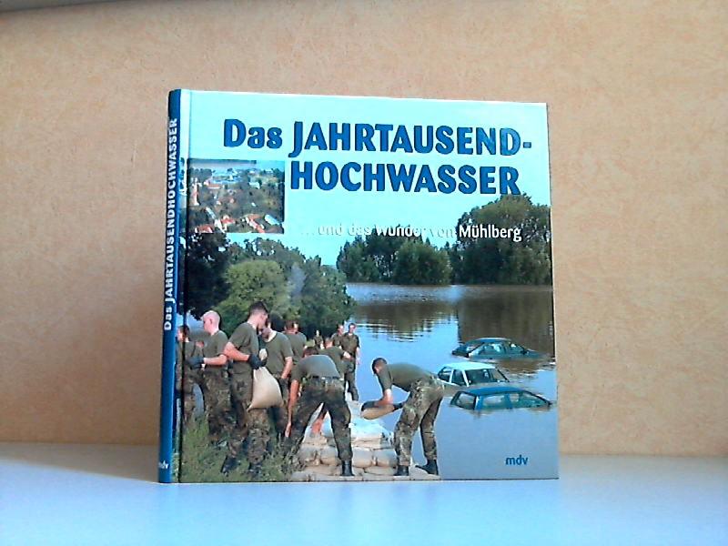 Das Jahrtausendhochwasser ... und das Wunder von Mühlberg
