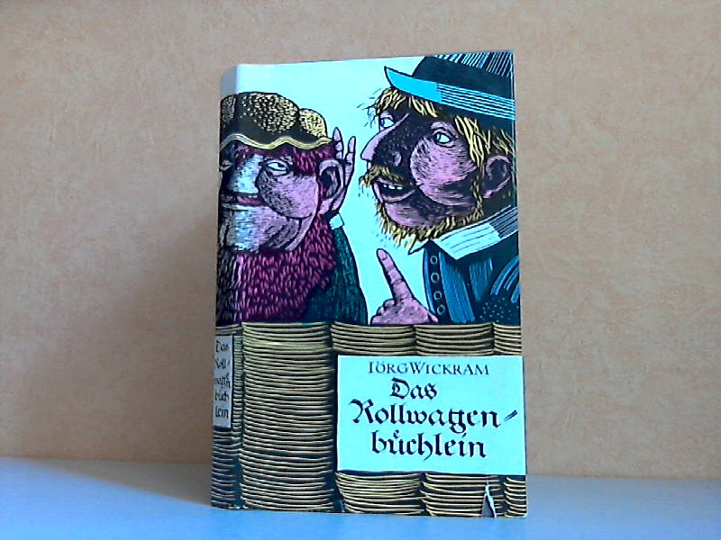 Das Rollwagenbüchlein Nach den ältesten Drucken in die Sprache unserer Zeit gebracht und erläutert von Gerhard Steiner