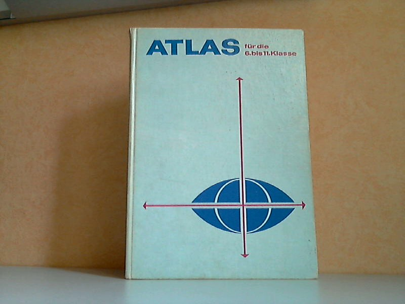 Atlas für die 6. bis 11. Klasse der allgemeinbildenden polytechnischen Oberschule und der erweiterten Oberschule