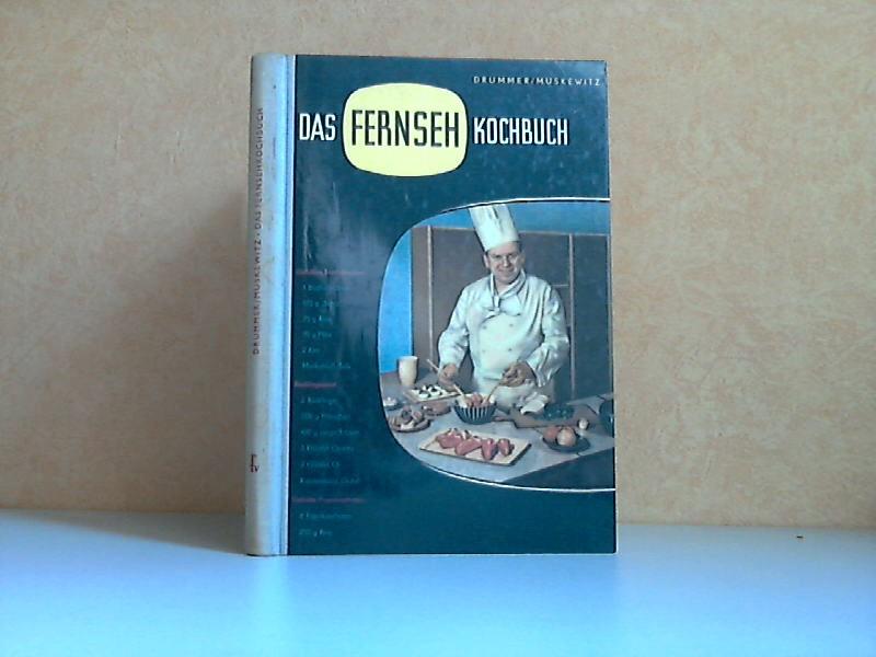 Das Fernsehkochbuch - Rezepte, Ratschläge und Hinweise aus der Küche des Deutschen Fernsehfunks Mit 42 zum Teil mehrfarbigen Bildern und über 350 Rezepten