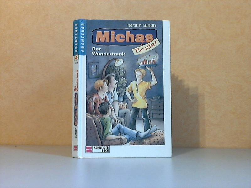 Michas Bruder: Der Wundertrank Illustriert von Irmtraud Guhe