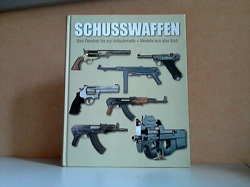 Schusswaffen - Vom Revolver bis zur Vollautomatik, Modelle aus aller Welt