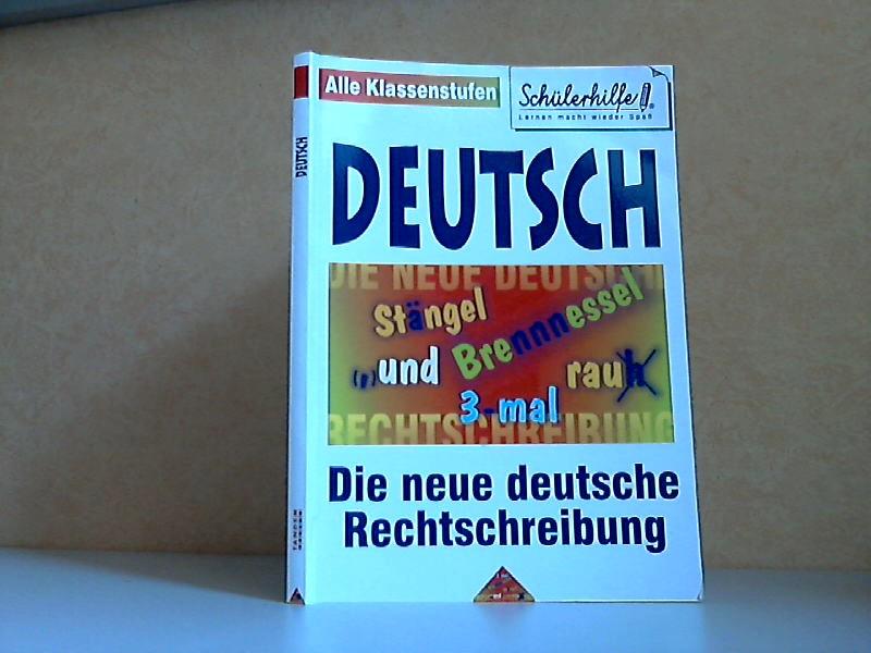 Deutsch, Die neue deutsche Rechtschreibung - Schülerhilfe