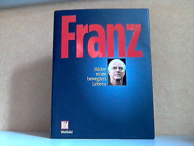 Franz - Bilder eines bewegten Lebens