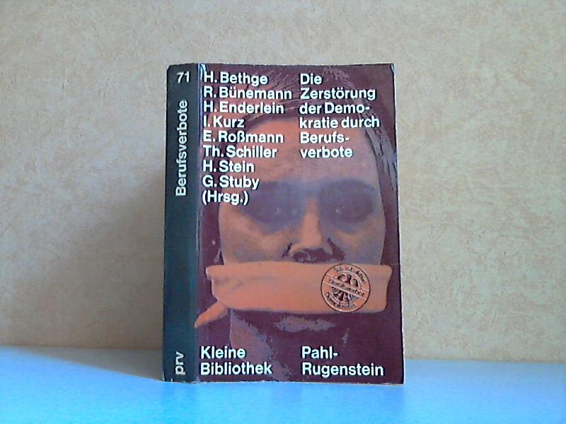 Die Zerstörung der Demokratie in der BRD durch Berufsverbote Kleine Bibliothek 71: Politik, Wissenschaft, Zukunft