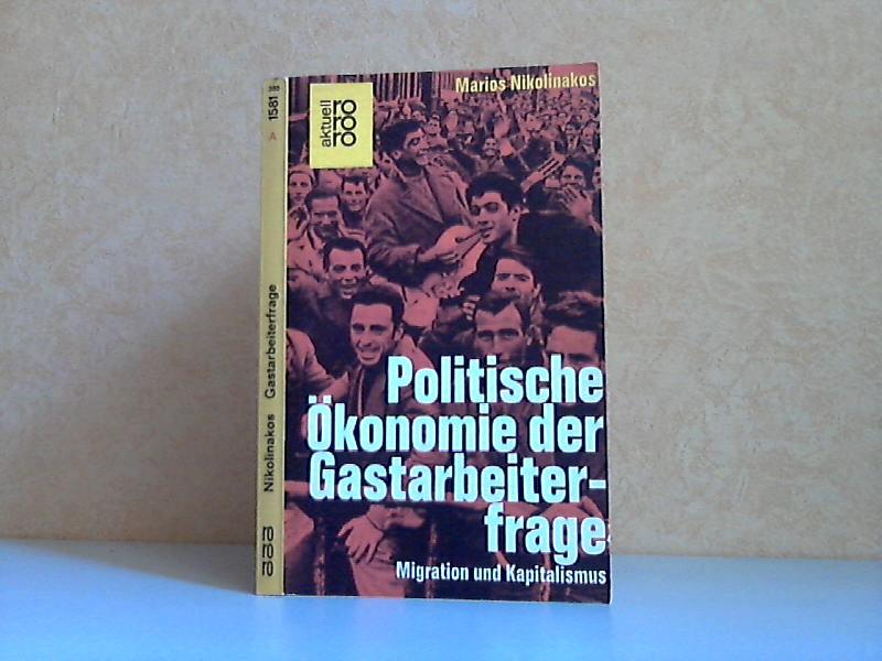 Politische Ökonomie der Gastarbeiterfrage - Migration und Kapitalismus