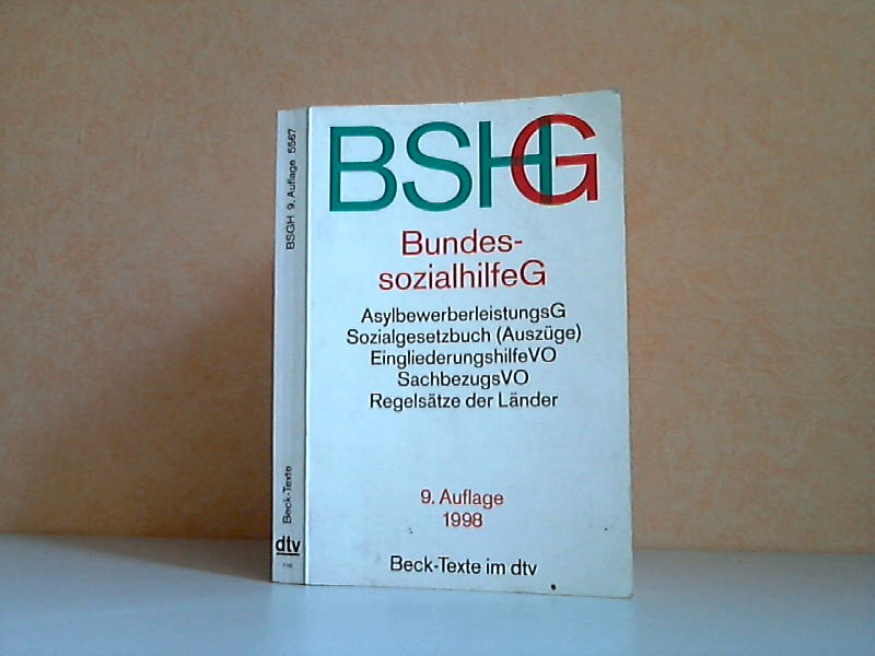 Bundessozialhilfegesetz - Textausgabe mit ausführlichem Sachregister und einer Einfuhrung Stand: 15. August 1998
