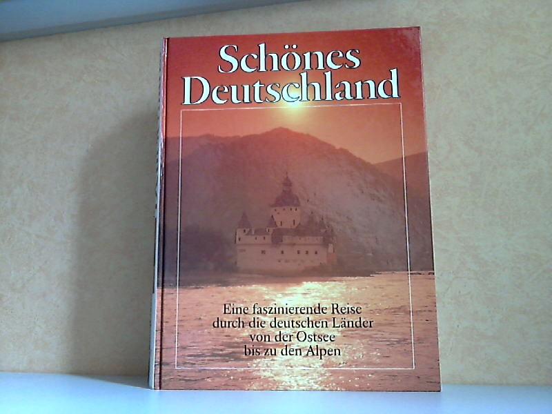 Schönes Deutschland - Eine faszinierende Reise durch die deutschen Länder von der Ostsee bis zu den Alpen