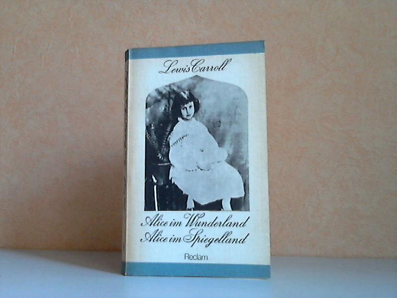 Alice im Wunderland - Alice im Spiegelland Reclams Universal-Bibliothek Band 893