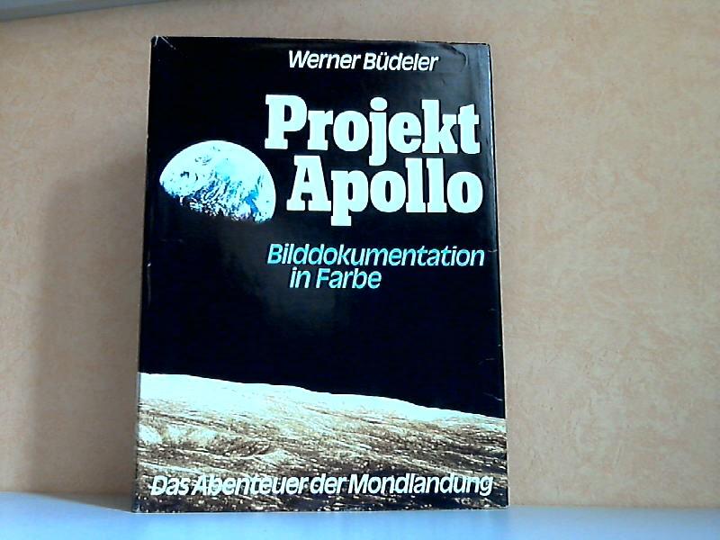 Projekt Apollo - Das Abenteuer der Mondlandung Bilddokumentation in Farbe