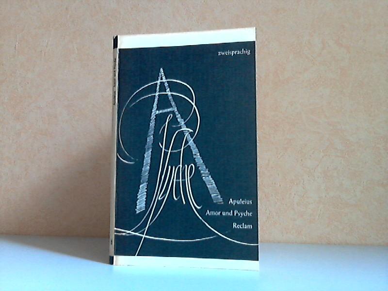 Amor und Psyche - zweisprachig: Lateinisch und deutsch Reciams Universal-Bibliothek Band 486