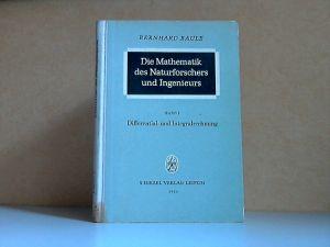 Die Mathematik des Naturforschers und Ingenieurs Band 1: Differential- und Integralrechnung Mit 186 Abbildungen 187 Seiten ,
