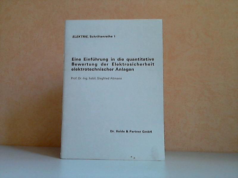 Eine Einführung in die quantitative Bewertung der Elektrosicherheit elektrotechnischer Anlagen ELEKTRIE, Schriftenreihe 1