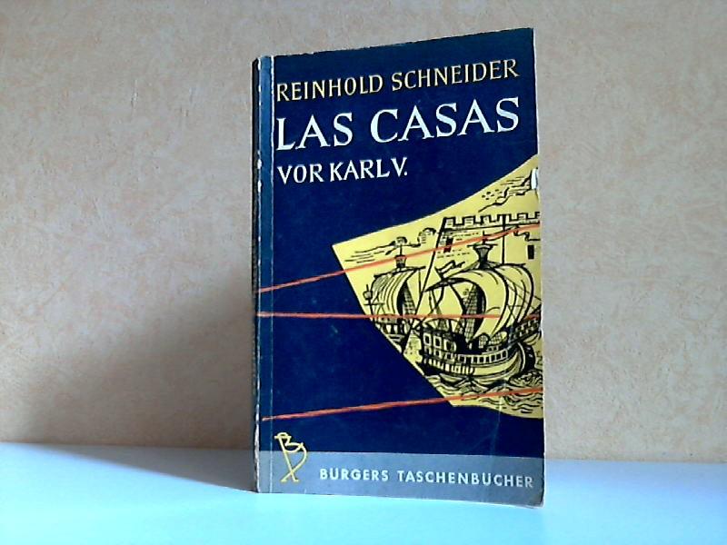 Las Casas vor Karl V. - Szenen aus der Konquistadorenzeit Bürgers-Taschenbücher