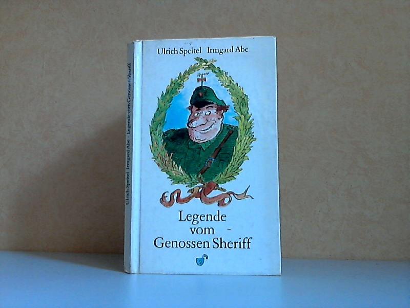 Legende vom Genossen Sheriff - Eine unwahrscheinliche Geschichte Illustrationen von Peter Bauer