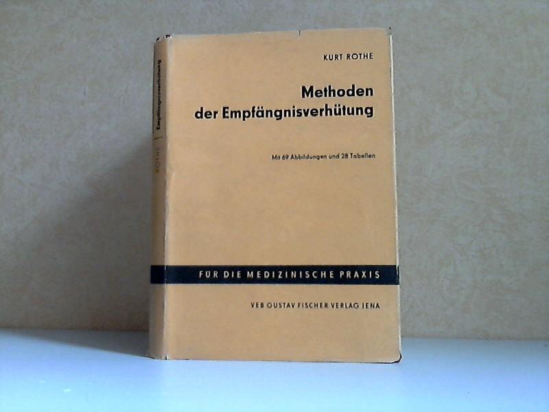 Methoden der Empfängnisverhütung Mit 69 Abbildungen und 28 Tabellen im Text
