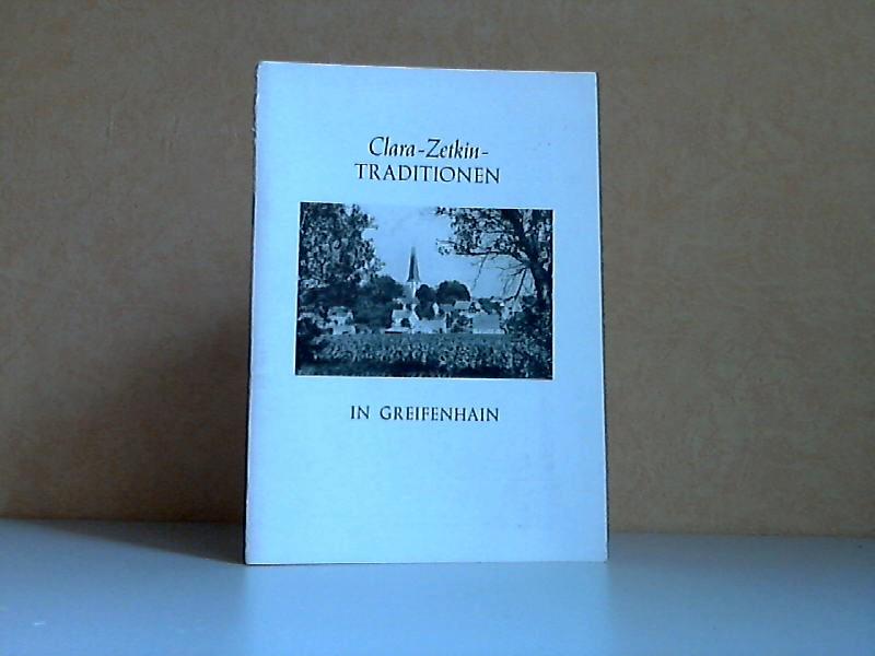 Clara-Zetkin-Traditionen in Greifenhain - Ein Beitrag zur Erforschung der Ortsgeschichte Greifenhains, dem langjährigen Wohnort der Vorfahren Clara Zetkins