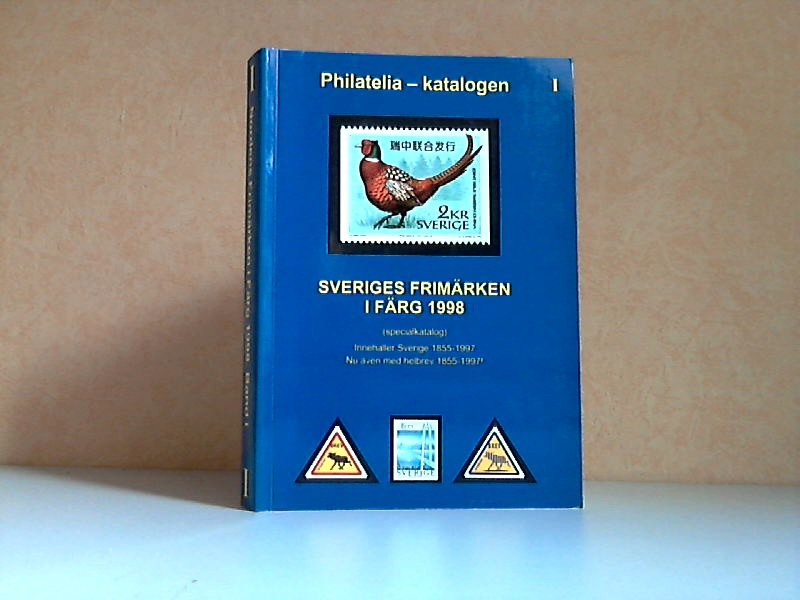 Philatelia-Katalogen 1: SVERIGES FRIMARKEN I FARG 1998