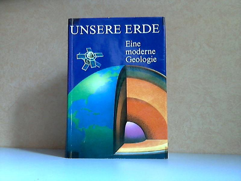 Unsere Erde - Eine moderne Geologie