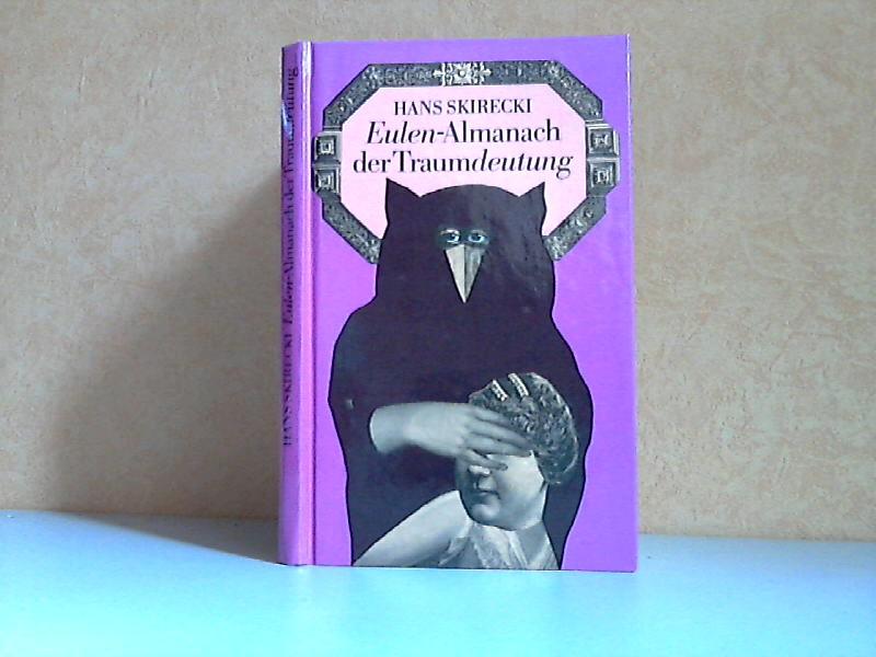 Eulen-Almanach der Traumdeutung - Ein entbehrliches Nachschlagewerk für Träumer