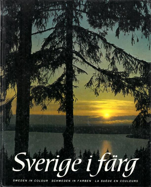 Sverige i färg - Ett Bildsvep i färg frän Svenska Bygder Foto: Giovanni Trimboli m.fl.