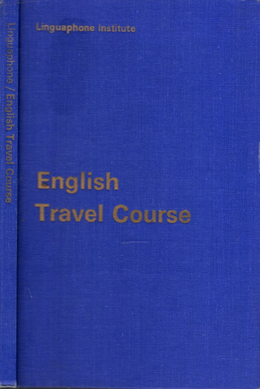 Linguaphone - English Travel Course With 51 Illustrations and 2 Maps