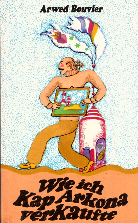 Wie ich Kap Arkona verkaufte - 17 heitere und 1 traurige Geschichte Illustrationen von Renate Totzke-Israel