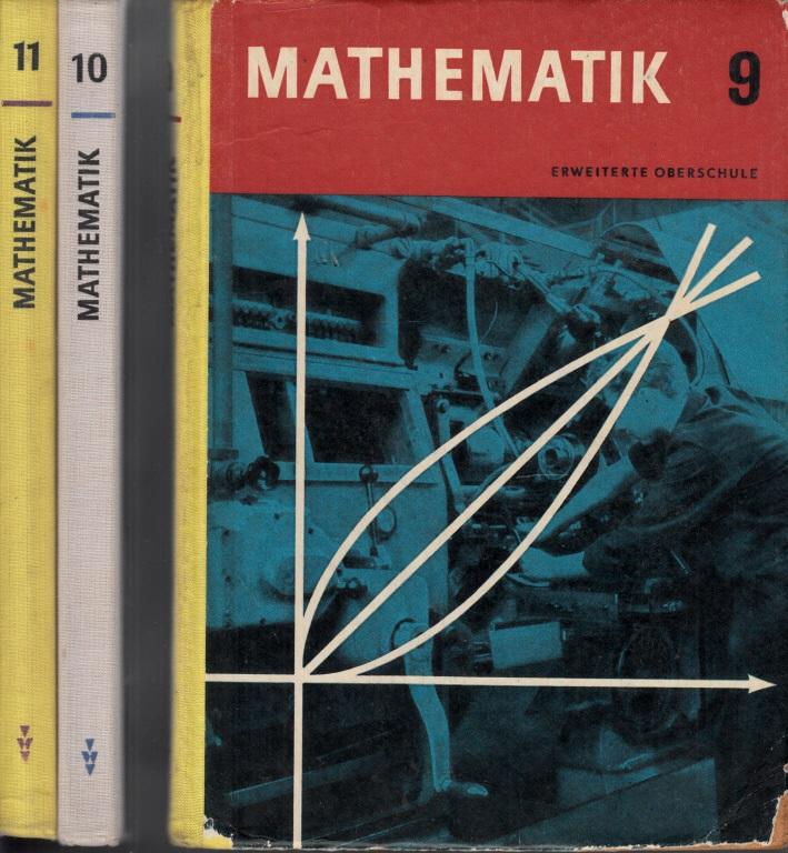 Mathematik - Lehrbuch für die erweiterte Oberschule Klasse 9, 10, 11 3 Bücher
