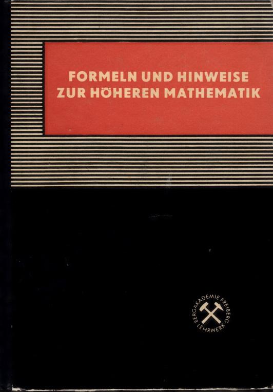 Formeln und Hinweise zur höheren Mathematik