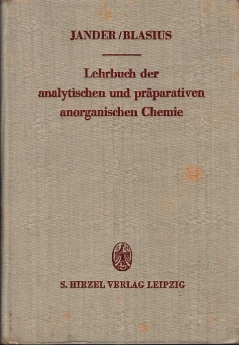 Lehrbuch der analytischen und präparativen anorganischen Chemie (Mit Ausnahme der quantitativen Analyse)